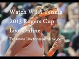 See WTA Tennis 2013 Rogers Cup 1st Round