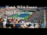 Telecast WTA Tennis 2013 Rogers Cup 1st Round