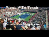 WTA Tennis 2013 Rogers Cup 1st Round