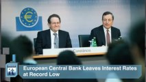 European Sovereign Debt Crisis Latest News: European Central Bank Leaves Interest Rates at Record Low
