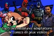 [Top 5] Adaptations de comics en jeux vidéos