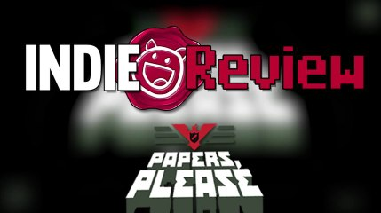 Indie Review - Papers Please