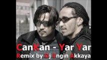 CanKan - Yar Yar (Remix by Dj Engin Akkaya)