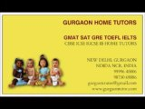 NEW DELHI HOME TUTOR TUITION TEACHER COACHING TUTORIAL PRIVATE HOME TUITIONS FOR SAT GMAT IB IGCSE IN DELHI GURGAON INDIA