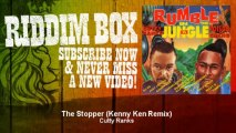 Cutty Ranks - The Stopper - Kenny Ken Remix