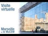 Visite virtuelle : Marseille et Le MuCEM