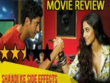 Movie Review Of Shaadi Ke Side Effects By Bharathi Pradhan