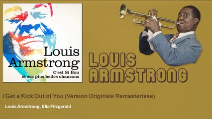 Louis Armstrong, Ella Fitzgerald - I Get a Kick Out of You