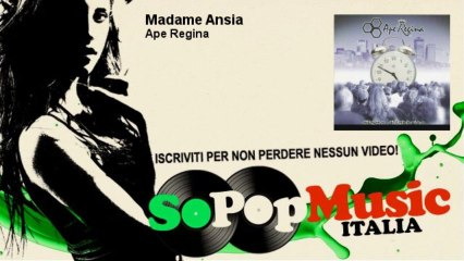 Ape Regina - Madame Ansia
