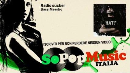 Bassi Maestro - Radio sucker