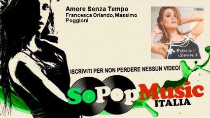 Francesca Orlando, Massimo Poggioni - Amore Senza Tempo