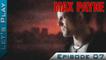 Let's Play | Max Payne - Episode 7 : Brutalité policière