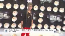 Justin Bieber -- I DIDN'T SAY THE N-WORD ... New Song Is A FAKE