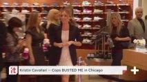 Kristin Cavallari -- Cops BUSTED ME In Chicago