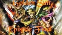 Golden Sun Fin - La fin d'une aventure