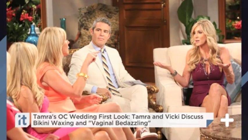 "Tamra's OC Wedding First Look: Tamra And Vicki Discuss Bikini Waxing And ""Vaginal Bedazzling"""
