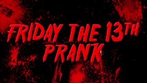 Great Friday 13th Prank!! Run when you see the chainsaw!!