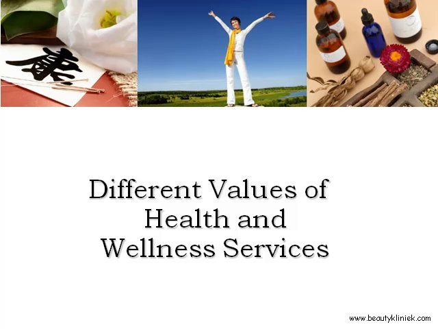 Different Values of Health and Wellness Services