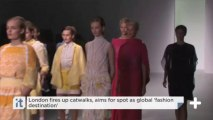London Fires Up Catwalks, Aims For Spot As Global 'fashion Destination'