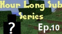 Minecraft Friday Hour Long Sub Series Ep. 10 I'm Not a Little Boy, I am a MAN! Family Power :D