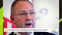Anglo American Withdraws From Alaska Mine Project