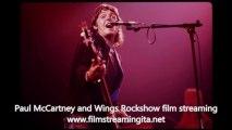 Paul McCartney and Wings Rockshow film streaming completo in italiano alta definizione