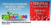 Cartoon Band - When I See an Elephant Fly - Da Dumbo
