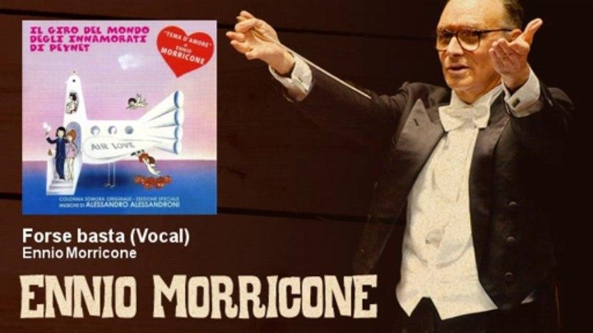 Ennio Morricone - Forse basta - Vocal - feat. Demis Roussos