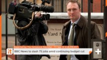 BBC News To Slash 75 Jobs Amid Continuing Budget Cut