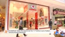 Vodafone Wins EU Approval For 7.7 Billion Euro Kabel Deutschland Takeover