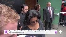 Oprah Winfrey Reveals She Nearly Suffered A Nervous Breakdown In 2012