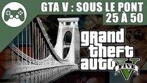 GTA V : Guide des cascades Sous le Pont 26 à 50