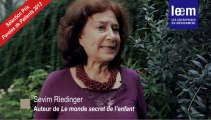 Interview : Sevim Riedinger - Le monde secret de l'enfant