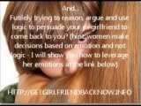 To Get Your Ex Girlfriend Back: How to Gain Control and Have Her Begging For Your Love