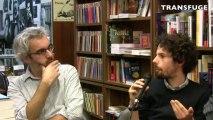 Rencontre avec Tristan Garcia et Philippe Vasset animée par Damien Aubel du magazine TRANSFUGE