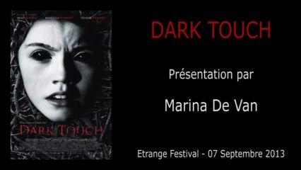 Étrange Festival - DARK TOUCH - Présentation du film par Marina De Van (Réalisatrice)