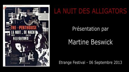 Étrange Festival - LA NUIT DES ALLIGATORS - Présentation du film par Martine Beswick (Actrice)
