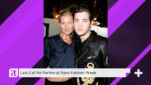 Last Call For Parties At Paris Fashion Week