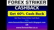 Forex Striker Cash Back - 60% CASH BACK