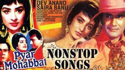 Pyar Mohabbat   Non Stop Songs   Dev Anand, Saira Banu