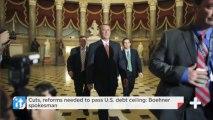 Cuts, Reforms Needed To Pass U.S. Debt Ceiling: Boehner Spokesman
