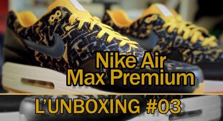 L'unboxing #03  la Nike Air Max 1 Premium