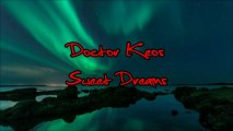 Doctor Keos - Sweet Dreams (Are made of Techno)