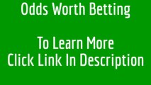 Odds Worth Betting | odds worth betting: sports betting | sports betting systems