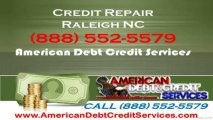 Credit Repair Raleigh NC 888 552-5579 North Carolina Credit Repair NC