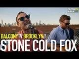 STONE COLD FOX - AMERICAN (BalconyTV)