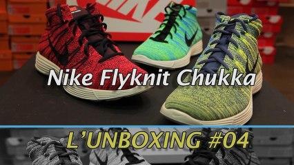 L'Unboxing #04 Nike Flyknit Chukka