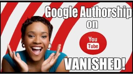 Google Authorship on YouTube Videos has VANISHED!