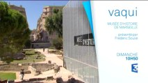 Bande annonce VAQUI au Musée d'Histoire de Marseille