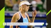 Caroline Wozniacki, Rory McIlroy Split